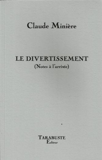 Le divertissement, Notes à l'arrivée, Claude Minière