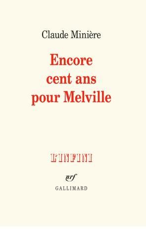 Encore cent ans pour Melville Claude Minière