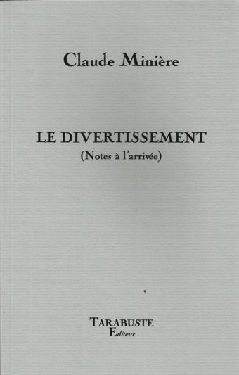 Le divertissement (Notes à l'arrivée) Claude Minière
